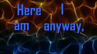 Josh Wilson - Here I Am Anyway (HD Lyric Video)