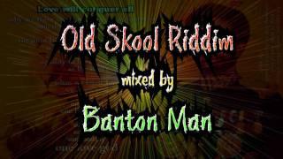 Old Skool Riddim mixed by Banton Man
