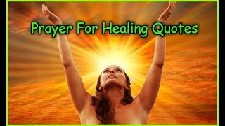 Healing Quotes: Prayer For Healing Quotes _ Healing Inspirational Quotes