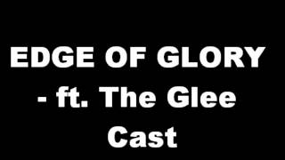 Lady GaGa - Edge Of Glory ft. The Glee Cast (Duet)