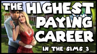 HIGHEST PAYING CAREER in The Sims 3! (1080p)