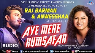 Raj Barman & Anwesshaa | Aye Mere Humsafar - Recreated | Baazigar | Best Bollywood Romantic Songs
