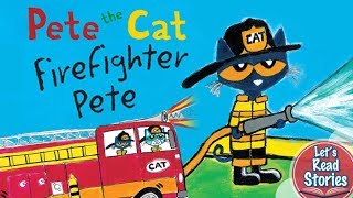 Pete The Cat: Firefighter Pete - Kid Book Read Aloud - Childrens Story