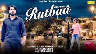 Rutbaa | Abhay Babbaliye, Monika Chauhan | New Most Popular Haryanvi Songs 2019 | Sonotek