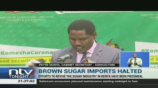 The Government has suspended the importation of brown sugar and raw