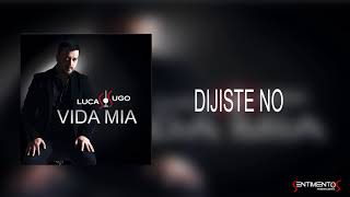 Dijiste no (Audio) - Lucas Sugo (Video)