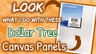 LOOK What I Do With These Dollar Tree CANVAS PANELS | AWESOME DIY