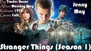Stranger Things Season 1 - Jenny May (Trader Horne) Lyrics