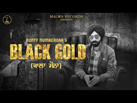 BLACK GOLD (Full Video) Bunty Numberdar | Simma Ghuman | Latest Punjabi Songs 2019 | New Songs 2019