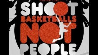 The Essentials Basketball Academy Shoot Basketballs Not People 2013