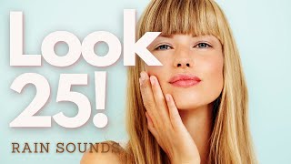 ❋ Positive Energy! ~ Look 25 Forever + Motivation + Happiness + Confidence ~ Gentle Rain Sounds