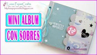 Tutorial Mini Album Scrapbook con Sobres y Encuadernación de Lazo   Scrapbooking Luisa PaperCrafts