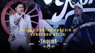 Humberto e Ronaldo - Eu Vou Contar Prôceis/Vendendo Beijo DVD #SaideiraDos10Anos