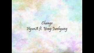 HyunA ft. Yong Junhyung - Change [Han & Eng]