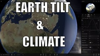 Earth Tilt and Climate Change - Why Tilt Is So Important - Universe Sandbox²