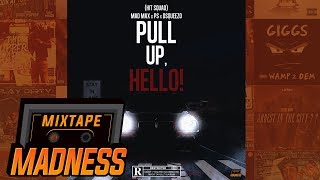 (Hit Squad) MadMax x PS x D Squeezo - Pull Up, Hello! (MM Exclusive) | @MixtapeMadness
