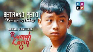 BETRAND PETO - PEMENANG HIDUP (OST. RUMAH KASIH)