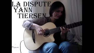 Yann Tiersen - La dispute (guitar cover) with TAB