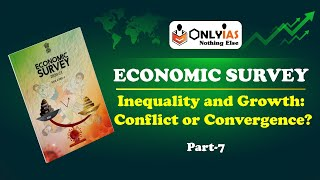 Economic Survey 2020-2021| Lecture 7 | Inequality and Growth: Conflict and Convergence? #UPSC #IAS