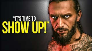 IT'S TIME TO SHOW UP! - Powerful Motivational Speech for Success in Life