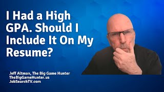 I Had a High GPA. Should I Include It On My Resume? | JobSearchTV.com