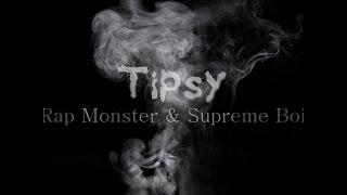 Tipsy - Rap Monster & Supreme Boi