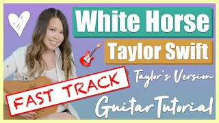 White Horse (Taylor's Version) Guitar Lesson Tutorial - Taylor Swift FAST TRACK [Full Cover] No Capo