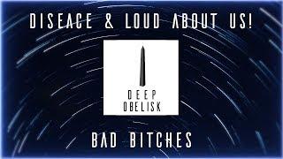 DISEACE & LOUD ABOUT US! - Bad Bitches
