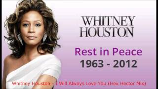 Whitney Houston - I Will Always Love You (Hex Hector Mix).wmv