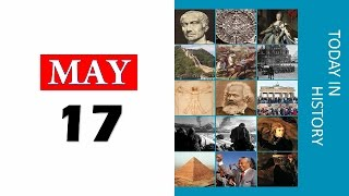 TODAY IN HISTORY - 17 MAY - ON THIS DAY HISTORICAL EVENTS - Download this Video in MP3, M4A, WEBM, MP4, 3GP