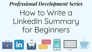 How to Write a LinkedIn Summary for Beginners (With Examples)