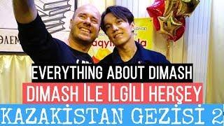 Kazakistan Gezisi 2 - Dimash İle İlgili Herşey