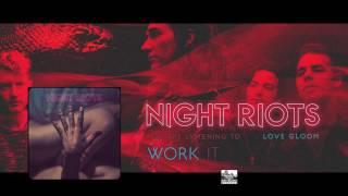 || NIGHT RIOTS || - Work It