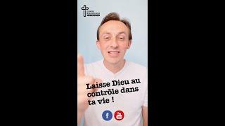 LAISSE DIEU CONTRÔLER ! MESSAGE DU 24 Mai 2020
