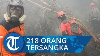 218 Orang dan 5 Korporasi Jadi Tersangka Karhutla Sumatera dan Kalimantan