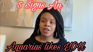 5 Signs An Aquarius Likes You