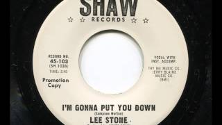 LEE STONE - I'm gonna put you down - SHAW