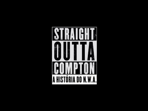 Straight Outta Compton - A História do N.W.A. - Trailer Oficial 2