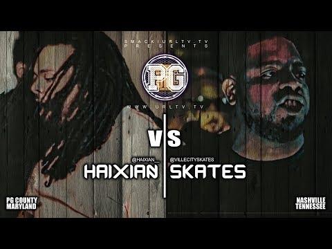 HAIXIAN VS SKATES SMACK/ URL RAP BATTLE