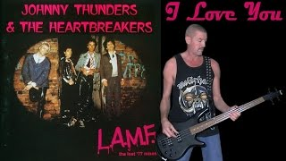 I love you - Johnny Thunders & The Heartbreakers