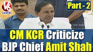 CM KCR Criticize BJP Chief Amit Shah | Demands Apology | Press Meet | Part 2 | V6 News