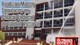 preview picture of video 'Realizan Macro Simulacro en Palacio Federal de Ciudad Victoria'