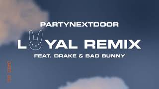 Loyal - PartyNextDoor feat. Bad Bunny y Drake (Video)