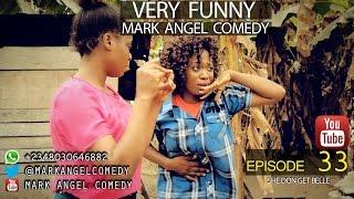She Don Get Belle (Mark Angel Comedy) (Episode 33)