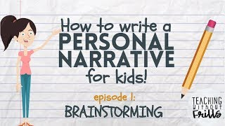 Writing a Personal Narrative: Brainstorming a Story for Kids