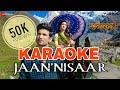 Jaan Nisaar (Kedarnath) - KARAOKE With Lyrics || Arijit Singh || BasserMusic || Bollywood Karaoke