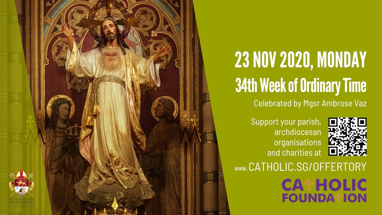 Catholic Weekday Mass Today Online 23rd November 2020 – Archdiocese of Singapore