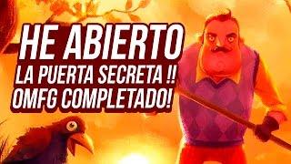 HE ABIERTO LA PUERTA SECRETA !! OMFG COMPLETADO ! | HELLO NEIGHBOR