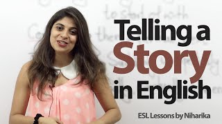 How to tell a story( Past Events)  in English?-- Free English lesson for speaking in English.