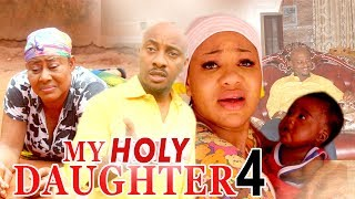 2017 Latest Nigerian Nollywood Movies - (Reginal Daniels) My Holy Daughter 4